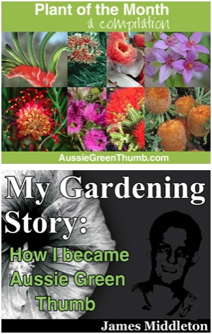 Join the Aussie Green Thumb mailing list and download 2 free gardening ebooks as a gift