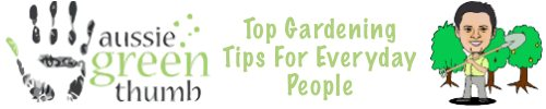 Aussie Green Thumb – Top Gardening Tips For Everyday People – Hints, Tips and Traps for Beginner & Intermediate Gardeners