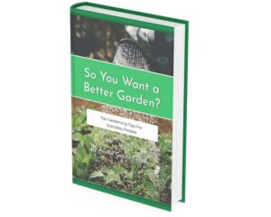 So You Want A Better Garden - E-book by Aussie Green Thumb