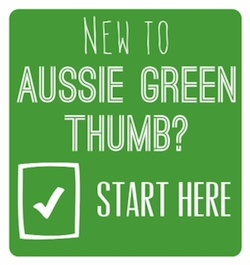 New to Aussie Green Thumb? Start Here!