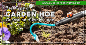 Best Types of Garden Hoe Australian Buying Guide